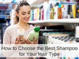 HOW TO CHOOSE THE BEST  SHAMPOO FOR YOUR HAIR AND SCALP TYPE